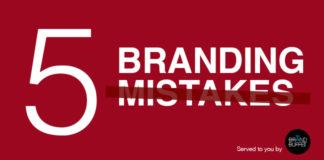5 Branding Mistakes
